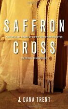 Saffron Cross: The Unlikely Story of How a Christian Minister Married a Hindu Mo