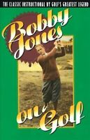 Bobby Jones on Golf, Paperback by Jones, Robert T.; Ravielli, Anthony (ILT), ...