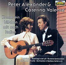 PETER ALEXANDER & CATERINA VALENTE : KOMM EIN BISSCHEN MIT NACH ITALIEN / CD