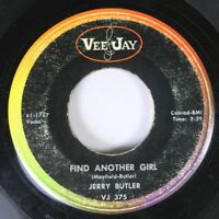 Soul 45 Jerry Butler - Find Another Girl / When Trouble Calls On Vee Jay