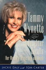 Tammy Wynette: A Daughter Recalls her Mothers Tragic Life and Death by Jackie D