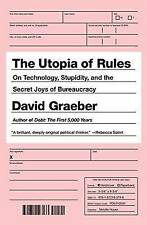 The Utopia Of Rules: On Technology, Stupidity, and the Secret Joys of Bureaucrac
