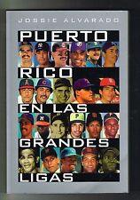 Jossie Alvarado Puerto Rico En Las Grandes Ligas 2007 Baseball Spanish 1st Editi