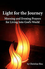 Light for the Journey: Morning and Evening Prayers for Living Into God's World