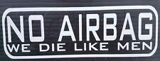 NO AIRBAG we die like men sticker VW Bug Bus Splitscreen Bay Window Mini Wedge