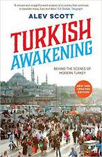 Turkish Awakening: Behind the Scenes of Modern Turkey, New, Scott, Alev Book