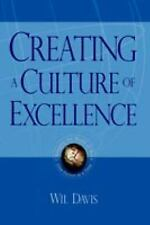 Creating a Culture of Excellence: Changing the World of Work One Person at a