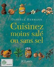 ALIMENTATION - DIETETIQUE / CUISINEZ MOINS SALE OU SANS SEL - D. HERMANN