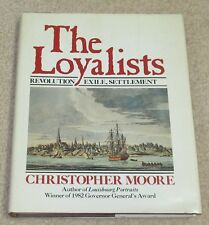 The Loyalists: Revolution, Exile, Settlement - Canadian History