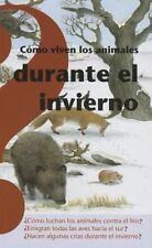 Como viven los animales durante el invierno (Spanish Edition) (Coleccion Altea