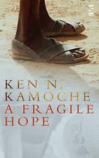 A Fragile Hope (Salt Modern Fiction S.) by Kamoche, Ken N.