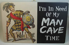 """Man Cave Metal Tin """" I'm In Need of My MAN CAVE TIME"""" Sports TV Room Garage Shop"""