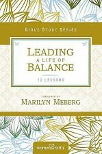 Women of Faith Study Guide: Leading a Life of Balance by Women of Women of...
