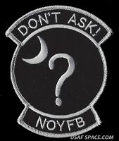 USAF CLASSIFIED BLACK OPS AREA 51 DON'T ASK ! NOYFB NON-COMMERCIAL PATCH MINT