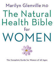 The Natural Health Bible for Women : The Ultimate Guide for Women of All Ages