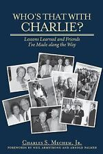Who's That With Charlie?: Lessons Learned and Friends I've Made Along the Way, M