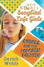 Aurora and the Popcorn Dolphin (The Songbird Cafe Girls)-ExLibrary