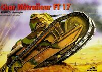 RENAULT FT 17 MITRAILLEUR (BRAZILIAN, LITHUANIAN, CHINESE, GERMAN MKGS) 1/72 RPM