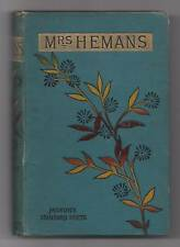 The POETICAL WORKS of MRS FELICIA HEMANS 1890s Hc Moxons Standard Poets Edition
