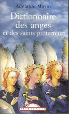 Adélaïde Morin : DICTIONNAIRE DES ANGES ET DES SAINTS PROTECTEURS - format poche