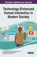 Technology-Enhanced Human Interaction in Modern Society by Maria Valeria Ficarra