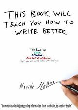 This Book Will Teach You How to Write Better : Learn How to Get What You Want, …