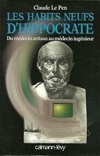 LES HABITS NEUFS D'HIPPOCRATE - Du médecin artisan au médecin ingénieur