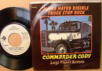 COMMANDER CODY 45 Mama Hated Diesels / Truck stop Rock PARAMOUNT 1972 pic sleeve