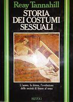 REAY TANNAHILL STORIA DEI COSTUMI SESSUALI L'UOMO LA DONNA.. RIZZOLI 1985