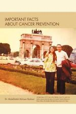 Important Facts about Cancer Prevention by Abdelfattah Mohsen Badawi (2012,...