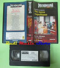 VHS film NO TURCO NAPOLITANO Eduardo Scarpetta Gigio Morra Savoia (F82) no dvd