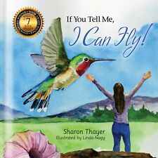 If You Tell Me, I Can Fly! Nat. Award-winning inspirational book - For girls