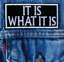 IT IS WHAT IT IS Biker Motorcycle Patch in Block White Text by Dixiefarmer