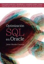 Optimizaci�n SQL en Oracle : Una Gu�a Pr�ctica, Detallada y Completa Sobre...