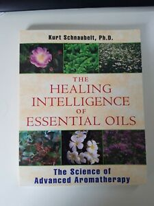 Healing Intelligence of Essential Oils : The Science of Advanced Aromatherapy.-