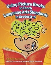 Using Picture Books to Teach Language Arts Standards in Grades 3-5-ExLibrary