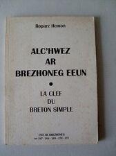 Roparz Hemon - Alc'hwez ar brezhoneg eeun- La clef du breton simple . 1997.