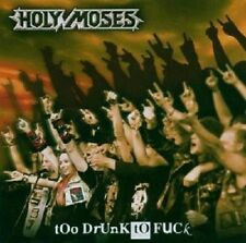 "HOLY MOSES ""TOO DRUNK TOO FUCK"" CD NEUWARE"