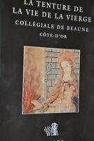 La tenture de la vie de la Vierge / Collégiale de Beaune / Ref J5