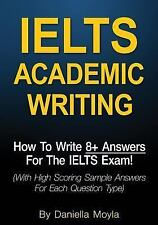 IELTS Academic Writing : How to Write 8+ Answers for the IELTS Exam! (with...