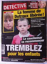 DETECTIVE du 5/009/2012; La femme de Dutroux libérée/ Horreur/ Paris-Damas