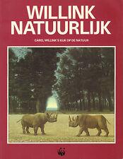 WILLINK NATUURLIJK (CAREL WILLINK'S KIJK OP DE NATUUR) - Ted van Turnhout
