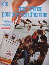 PUBLICITÉ 1973 KIM CIGARETTE TROP RAFFINÉE POUR LES HOMMES - CERF - ADVERTISING