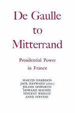Degaulle to Mitterrand: President Power in France (Paperback or Softback)