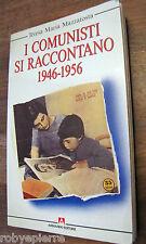 I comunisti si raccontano 1946 1956 TERESA MARIA MAZZATOSTA Armando editore 1988
