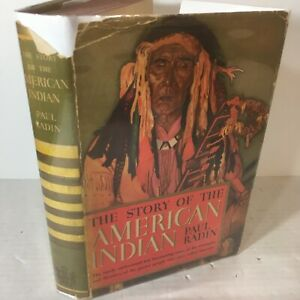 Story of the American Indian by Paul Radin 1937 Hardcover