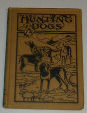 RARE Hunting Dogs 1909 Oliver Hartley Early Dog Book Great Photographs Nice See!
