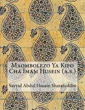Maombolezo Ya Kifo Cha Imam Husein (A. S. ) by Sayyid Abdul Husain...