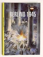 Storia WWII - BAM Biblioteca Arte Militare - Berlino 1945 - ed. 2015