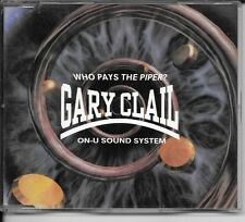MAXI CD 4 TITRES--GARY CLAIL--WHO PAYS THE PIPER / ON-U SOUND SYSTEM--1992